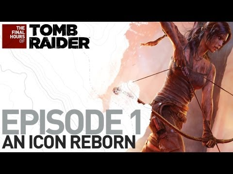 Tomb Raider [NA] The Final Hours #1 - An Icon Reborn